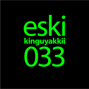 eski presents kinguyakkii episode 033