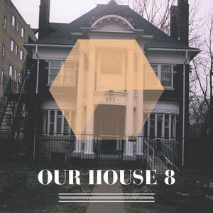 Our House Podcast Episode 8
