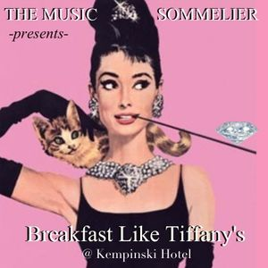 "THE MUSIC SOMMELIER -presents- ""BREAKFAST LIKE TIFFANY'S"" A retro couture breakfast / brunch mix"