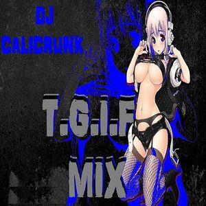 DJ CALICRUNK - TGIF MIX 7 24 15.