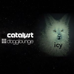 catalyst: icy (live from dogglounge.com)