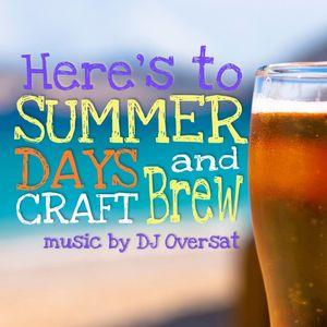 Summer Days and Craft Brews by Oversat