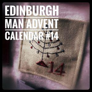 Edinburgh Man's Advent Calendar #14