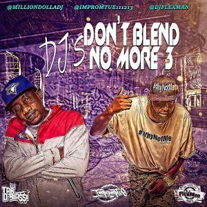 DJ'S DON'T BLEND NO MORE.. PT. 3 (FEAT. DJ TAB D'BIASSI)