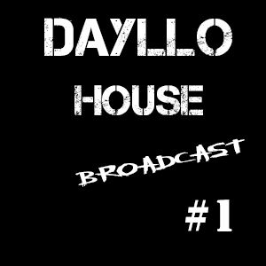 DAYLLO- House Broadcast #1