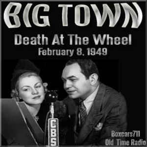 Big Town - Death At The Wheel (02-08-49)