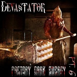 Devastator - Factory dark energy pt. 6 Mix