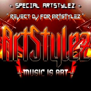 "Special ArtStylez - "" Reject DJ for ArtStylez """