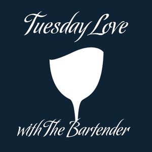 Tuesday Love by 'The Bartender'