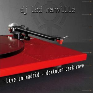 DJ Led Manville - Live in Madrid - Dominion Dark Rave (Part 1/3 2010)