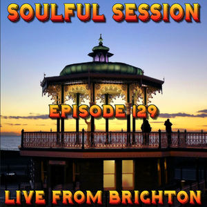 Soulful Session, Zero Radio 9.7.16 (Episode 129) LIVE From Brighton with DJ Chris Philps
