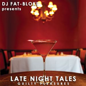 Late Night Tales - Guilty Pleasures