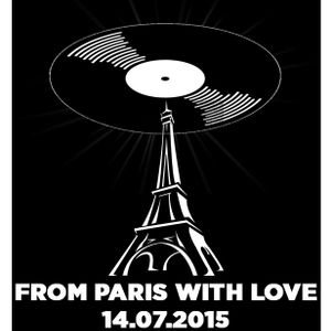From Paris With Love 14.07.2015 - Vinyl Only