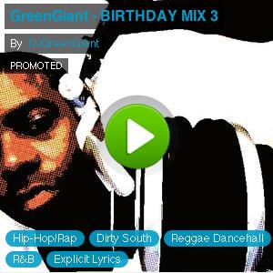 GreenGiant - BIRTHDAY MIX 3