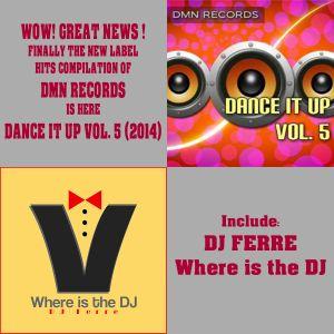 dance palace dj ferre incl. introducing DMN records releassses dance it up 5  2014