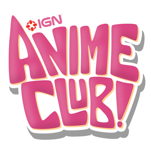 IGN Anime Club Episode 47 - Our Favorite Anime Creators