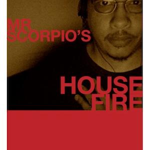 MrScorpio's HOUSE FIRE Podcast #29 - Another Secret Show