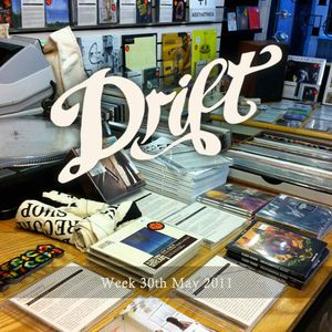 The Drift Record Shop Radio Hour: 30th May 2011