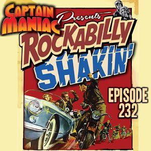 Episode 232 / Rockabilly Shakin'