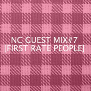 NC GUEST MIX#07: FIRST RATE PEOPLE