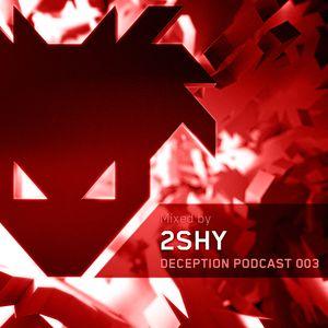 Deception Podcast 003