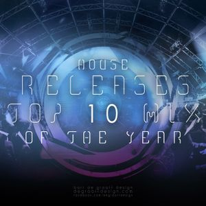 Music Updates House Releases Top 10 Mix Of The Year - Mixed by Aymen Lefriyekh
