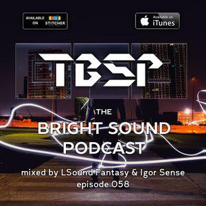 LSound Fantasy and Igor Sense - The Bright Sound Podcast 058
