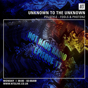 Unknown To The Unknown w/ Fools, Photonz & Polstyle Guest Mix - 30th June 2015