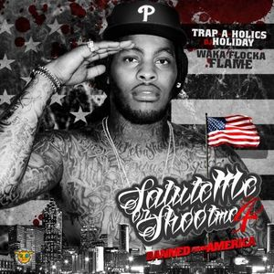 Waka Flocka Flame – Salute Me Or Shoot Me 4 (Banned From America)