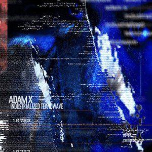 Adam X - INDUSTRIALIZED TEKNOWAVE, 2003