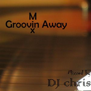 Groovin far away Mix