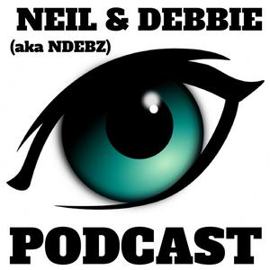 Neil & Debbie (aka NDebz) Podcast #124.5 ' The eye has to travel '  -  (Full music version)