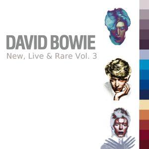 David Bowie - New, Live & Rare Vol. 3 [2018]