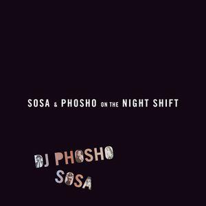 Sosa & Phosho on the Night Shift (Cuffin Season Mix)