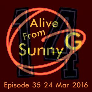 Alive From Sunny G Episode 35 24 Mar 2016 Live Archive