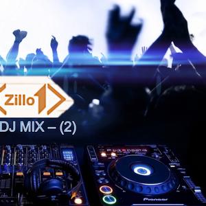 ZILLO DJ MIX - (2) by ZILLO | Mixcloud