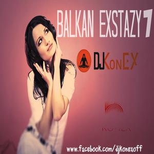 Balkan Exstazy Mix vol.7 ;D  D e e j a y   K o n e x