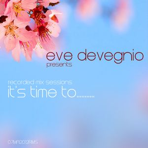 Eve Devegnio presents Recorded Mix Sessions - It's Time To .....