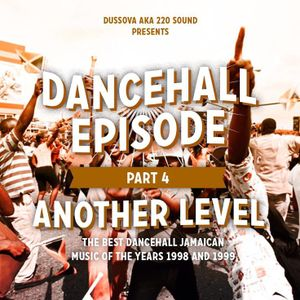 """Dancehall Episode"" vol 4 -Another Level- 100% mid-late 90s mixcd by DussOva aka 220 sound"