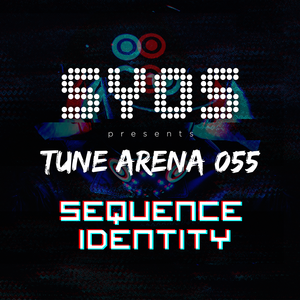 SYOS - TUNE ARENA 055 - SEQUENCE IDENTITY