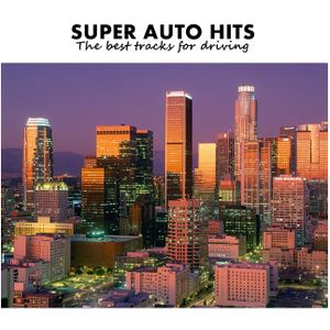 Super Auto Hits - The Best Tracks For Driving / City Lights - Compilation
