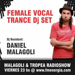 DANIEL MALAGOLI - FEMALE VOCAL TRANCE Dj set @ Malagoli&Tropea RADIO SHOW