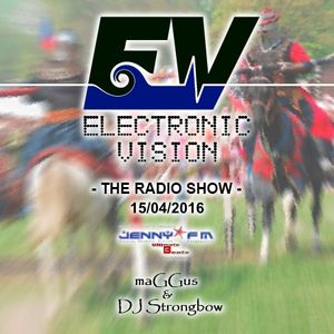 Electronic Vision Radio Show 040 - mixed by Strongbow
