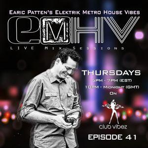 DJ Earic Patten's Elektrik Metro House Vibes Mix Sessions on Club Vibez Radio   Episode 41