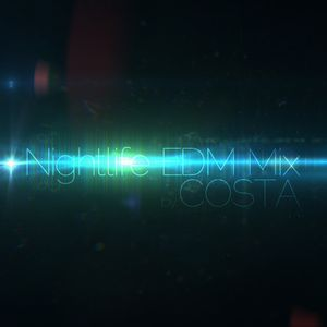 Nightlife EDM Mix by COSTA