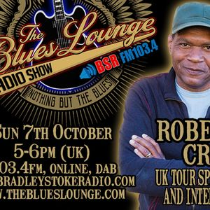 The Blues Lounge Radio Show 7th Oct Robert Cray 2018 UK Tour Special and Interview