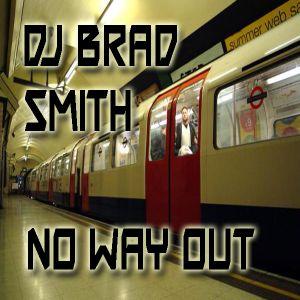 DJ Brad Smith - No Way Out (Sept 2007) Crescent Radio 25