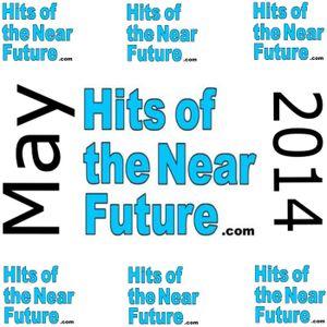 Hits of the Near Future - May 2014