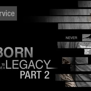 Born for This: Born to Leave a Legacy (Part 2) - English