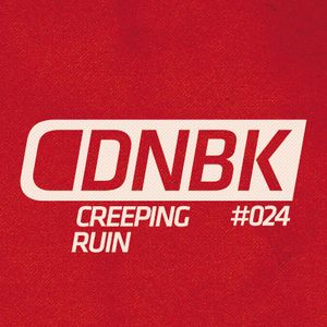 CREEPING RUIN / DNBKonferencija #004 / Mix #024 / 2016